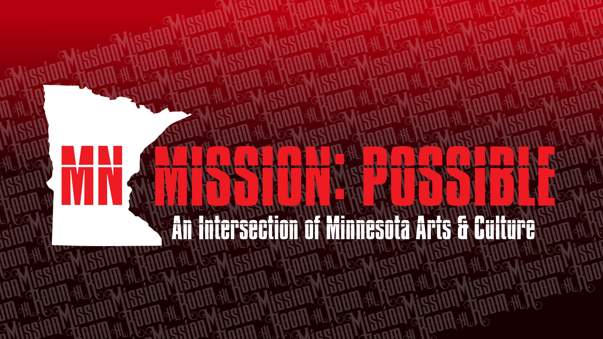 MN Mission: Possible ~ An Intersection of Minnesota Arts & Culture