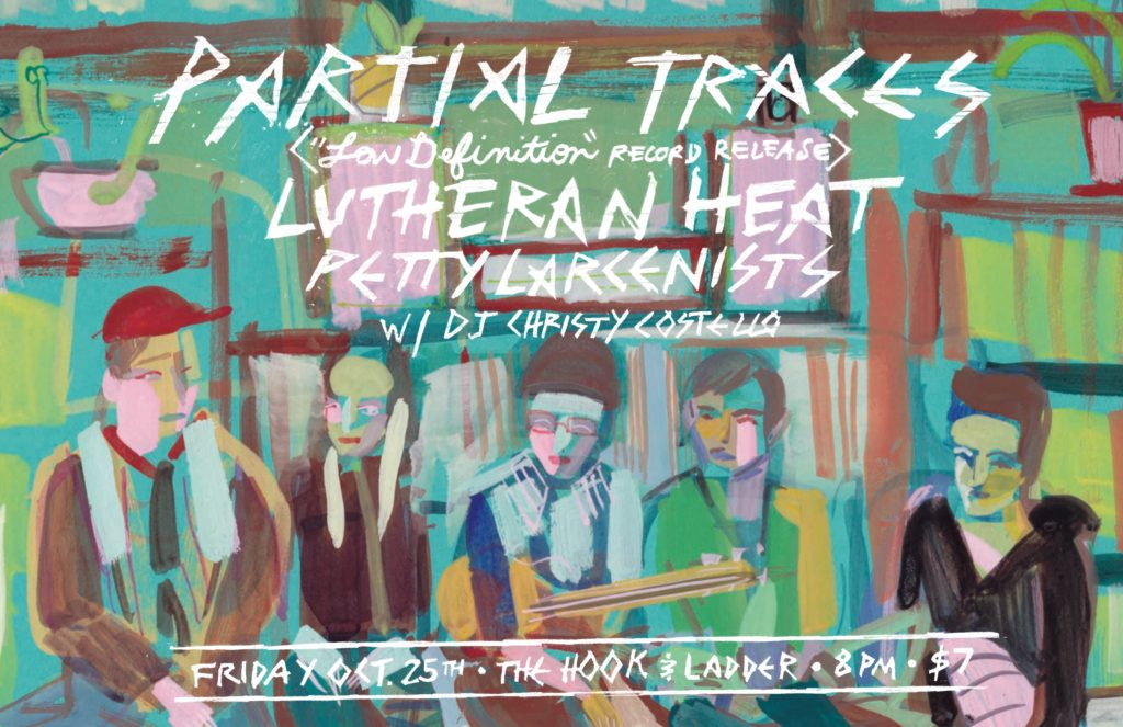 Partial Traces with Lutheran Heat, Petty Larcenists, and DJ Christy Costello on Friday, October 25 at The Hook and Ladder Mission Room