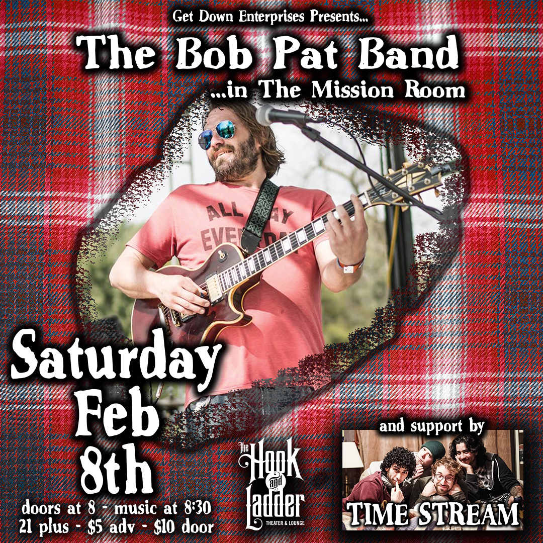 Bob Pat Band - Saturday, February 8 - The Hook and Ladder Mission Room
