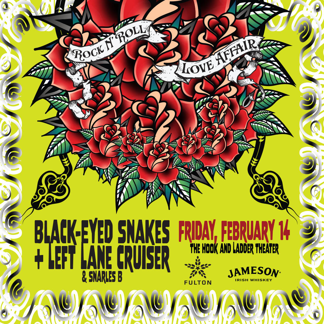 Black-Eyed Snakes + Left Lane Cruiser with Snarles B on Friday, February 14 at The Hook and Ladder Theater