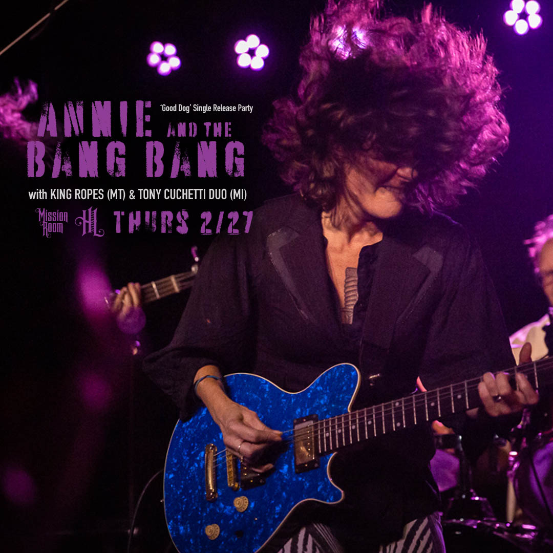 Annie and the Bang Bang with King Ropes (MT) and Tony Cuchetti Duo (MI) - Thursday, February 27 - The Hook and Ladder Mission Room