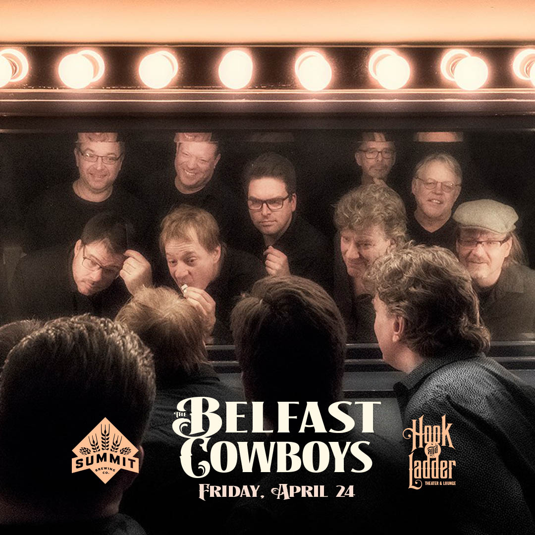 The Belfast Cowboys - Friday, April 24 at The Hook and Ladder Theater