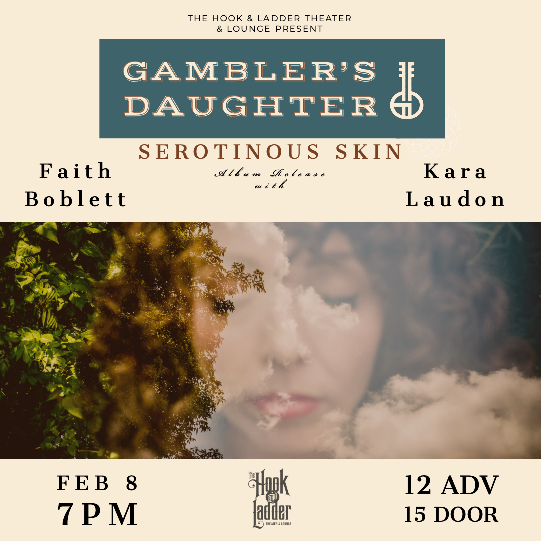 Gambler's Daughter, Faith Boblett and Kara Laudon - Saturday, February 8 - The Hook and Ladder Theater