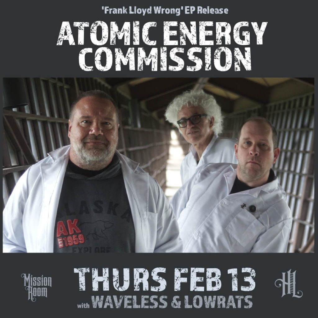 Atomic Energy Commission with Waveless, and Low Rats - Thursday, February 13 - The Hook and Ladder Mission Room