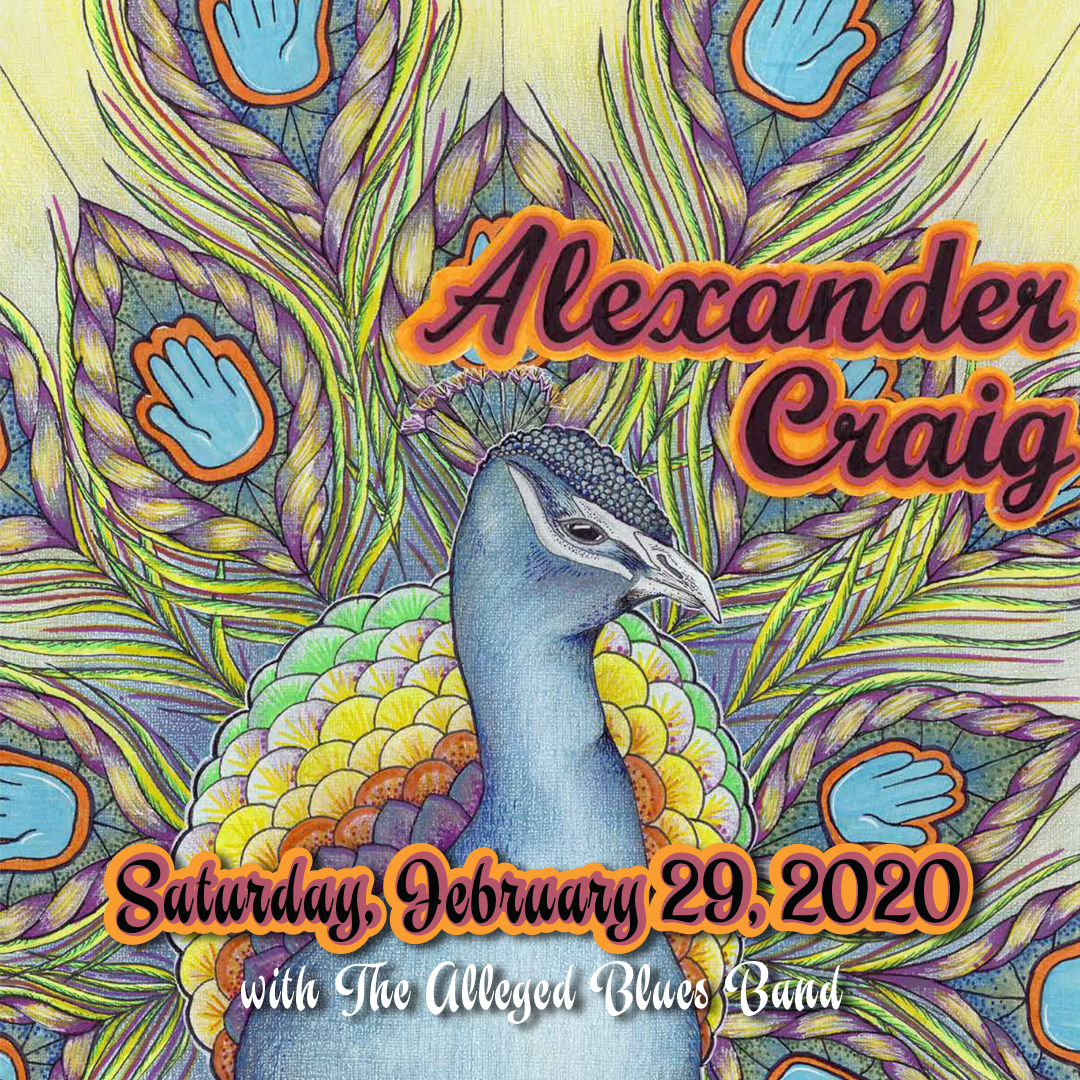 Alexander Craig with special guestThe Alleged Blues Band - Saturday, February 29, 2020 - The Hook and Ladder Mission Room