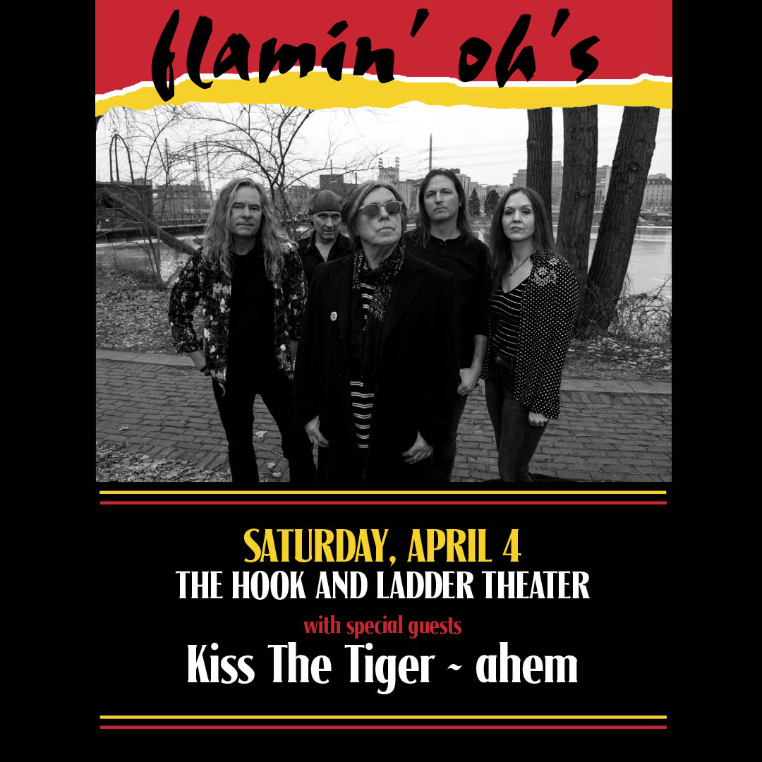 Flamin' Oh's with special guest ahem - Saturday, April 4 at The Hook and Ladder Theater