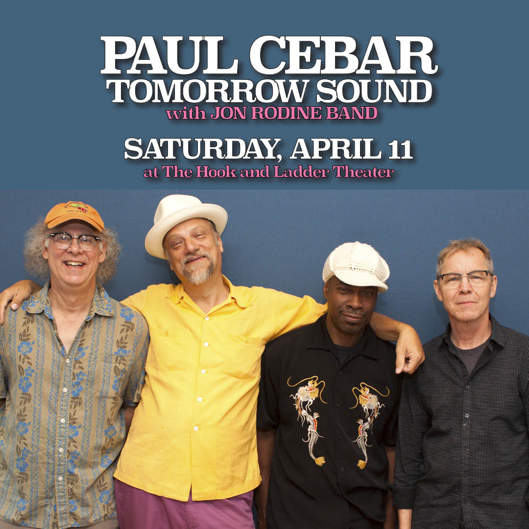Paul Cebar Tomorrow Sound with The Jon Rodine Band - Saturday, April 11 at The Hook and Ladder Theater
