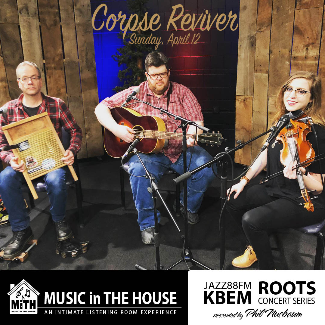 KBEM Roots Concert Series - Corpse Reviver - Sunday, April 12 - The Hook and Ladder Mission Room