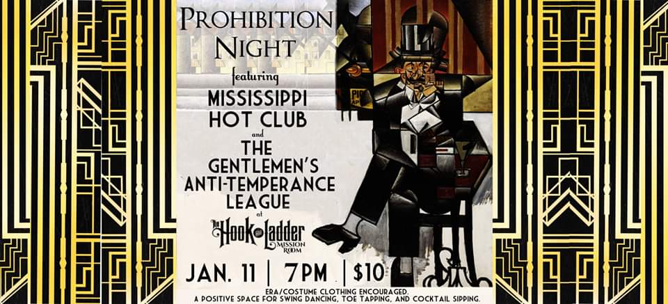 Prohibition Night -Mississippi Hot Club and The Gentlemen's Anti-Temperance League  - Saturday, January 11 - The Hook and Ladder Mission Room