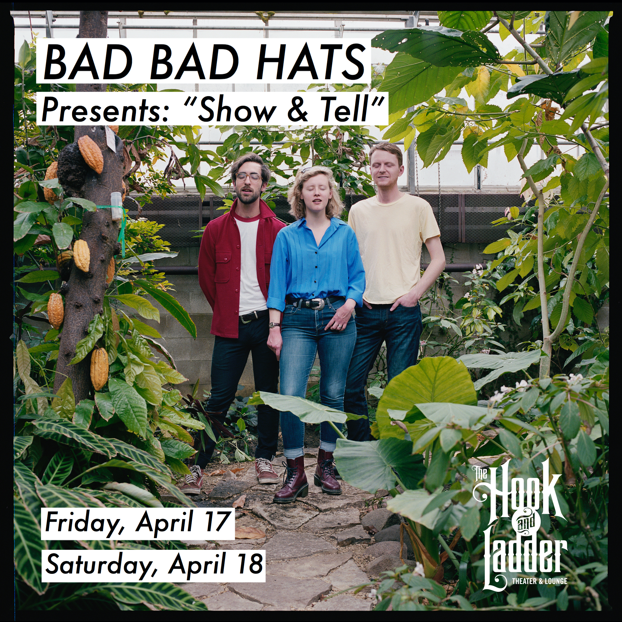 Bad Bad Hats presents: Show & Tell - Friday, April 17 - Saturday, April 18 - The Hook a