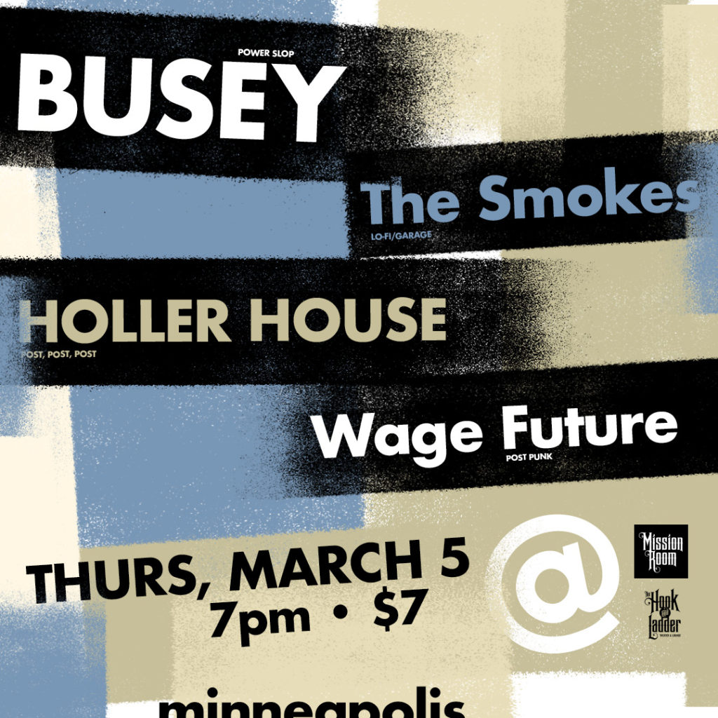 Power Slop Post-Punk Garage Blowout featuring Holler House, Busey, The Smokes, and Wage Future - Thursday, March 5 at The Hook and Ladder Mission Room