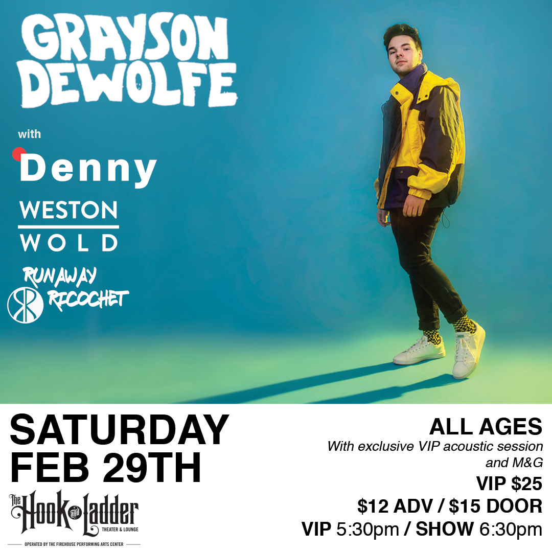 Grayson DeWolfe, Denny, Weston Wold, Runaway Ricochet - Saturday, February 29 - The Hook and Ladder Theater