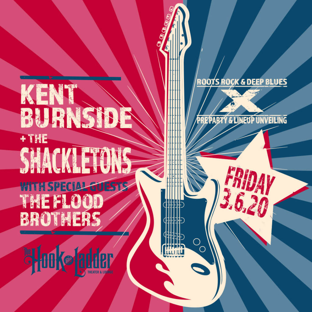 Kent Burnside + The Shackletons with The Flood Brothers on Friday, March 6 at The Hook and Ladder Theater