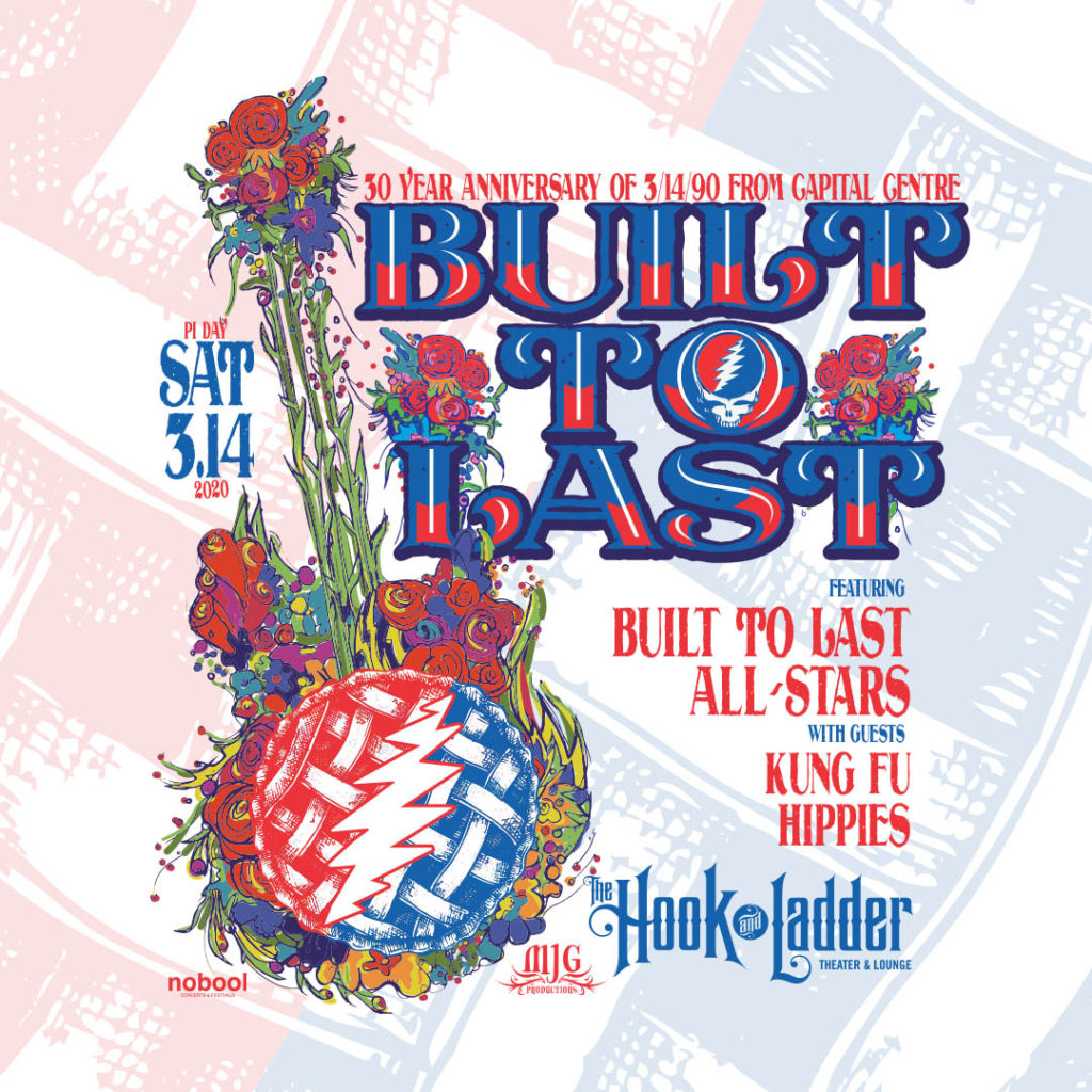 Built To Last - 30 Year Anniversary of 3/14/90 from Capital Centre featuring The Built To Last All-Stars with guests Kung Fu Hippies on Saturday, March 14 at The Hook and Ladder Theater
