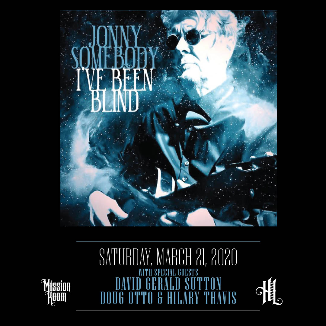 Jonny Somebody 'I've Been Blind' CD Release Party with special guests David Gerald Sutton and Doug Otto & Hilary Thavis - Saturday, March 21 at The Hook and Ladder Mission Room