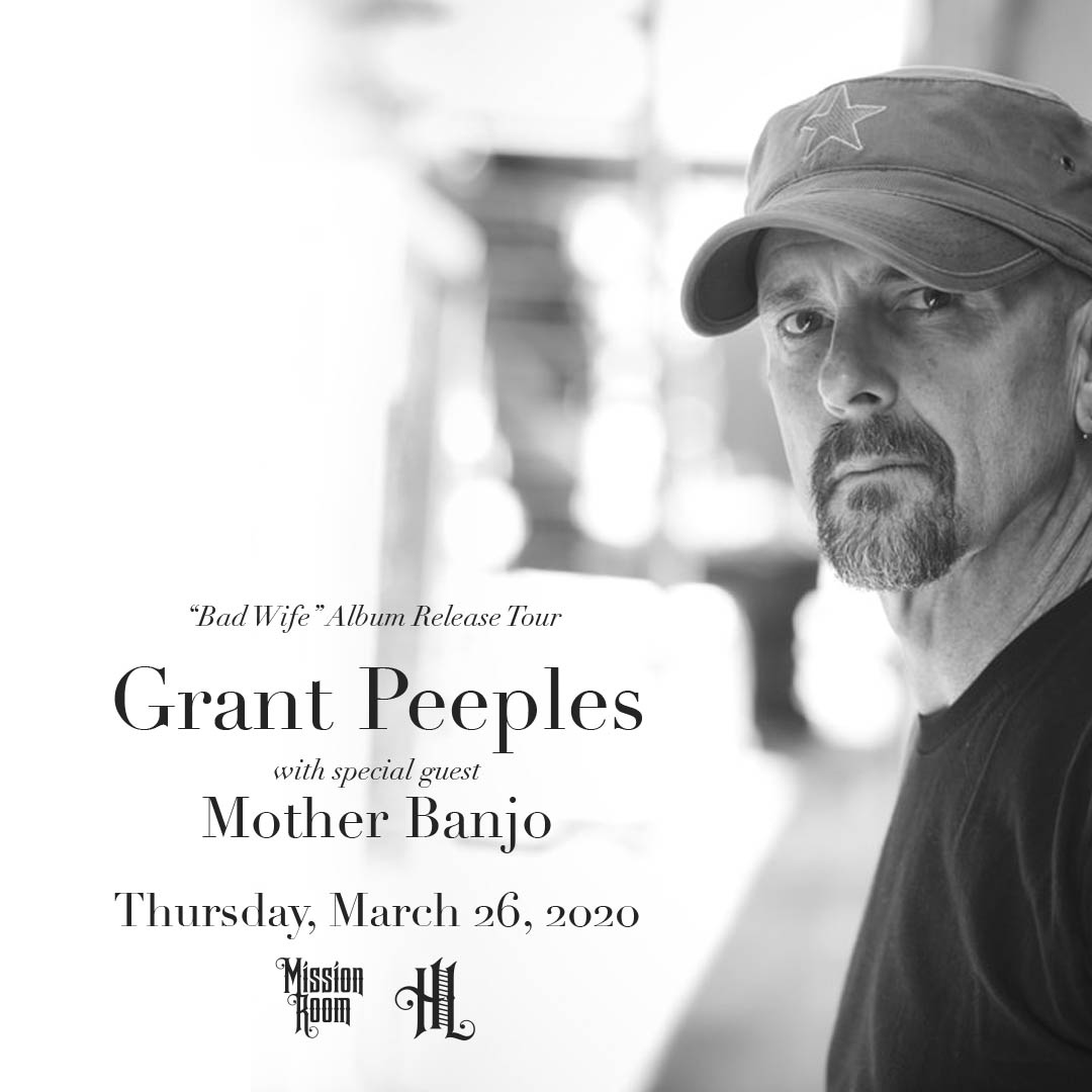 Grant Peeples 'Bad Wife' Album Release Tour with special guest Mother Banjo on Thursday, March 26 at The Hook and Ladder Mission Room