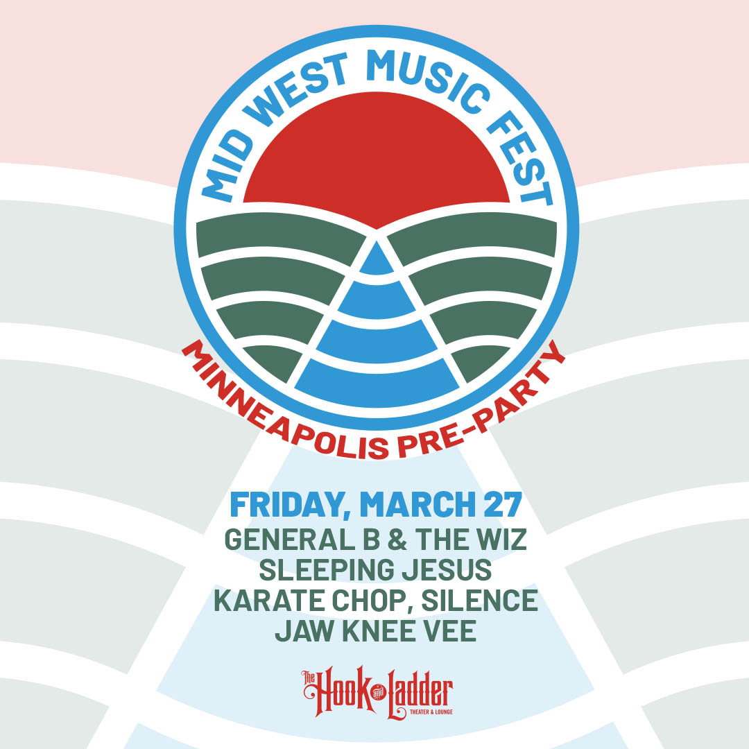 Mid-West Music Festival Pre-Party featuring General B & The Wiz, Sleeping Jesus, Karate Chop, Silence, and Jaw Knee Vee - Friday, March 27 at The Hook and Ladder Theater