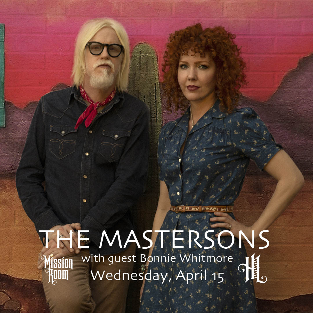 The Mastersons with guest Bonnie Whitmore on Wednesday, April 15 at The Hook and Ladder Mission Room