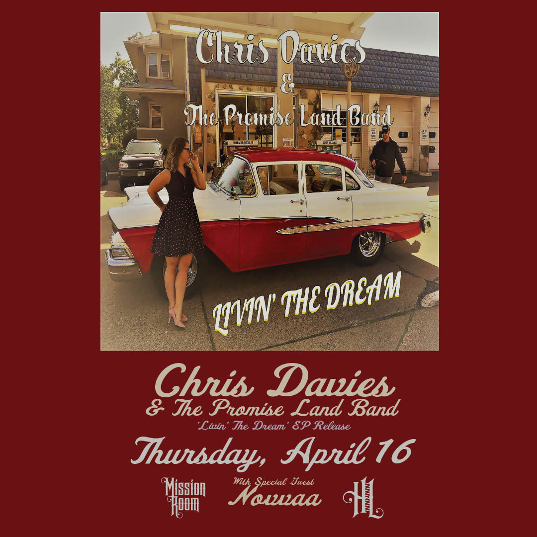 Chris Davies & The Promise Land Band 'Livin' The Dream' EP Release with Novvaa on Thursday, April 16 at The Hook and Ladder Mission Room