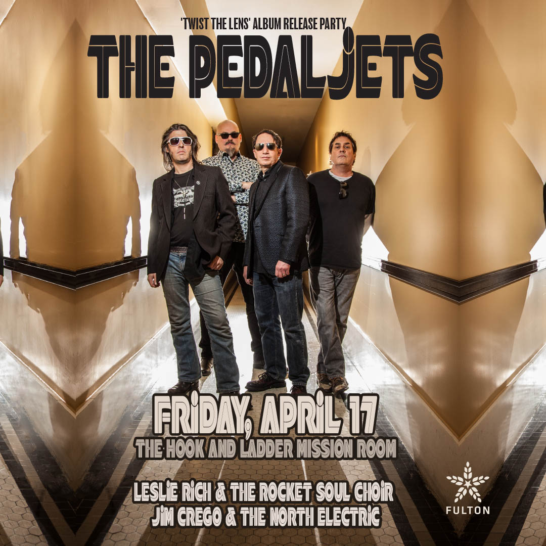 The Pedaljets 'Twist The Lens' Album Release Party with Leslie Rich & the Rocket Soul Choir and Jim Crego & the North Electric - Friday, April 17 at The Hook and Ladder Mission Room