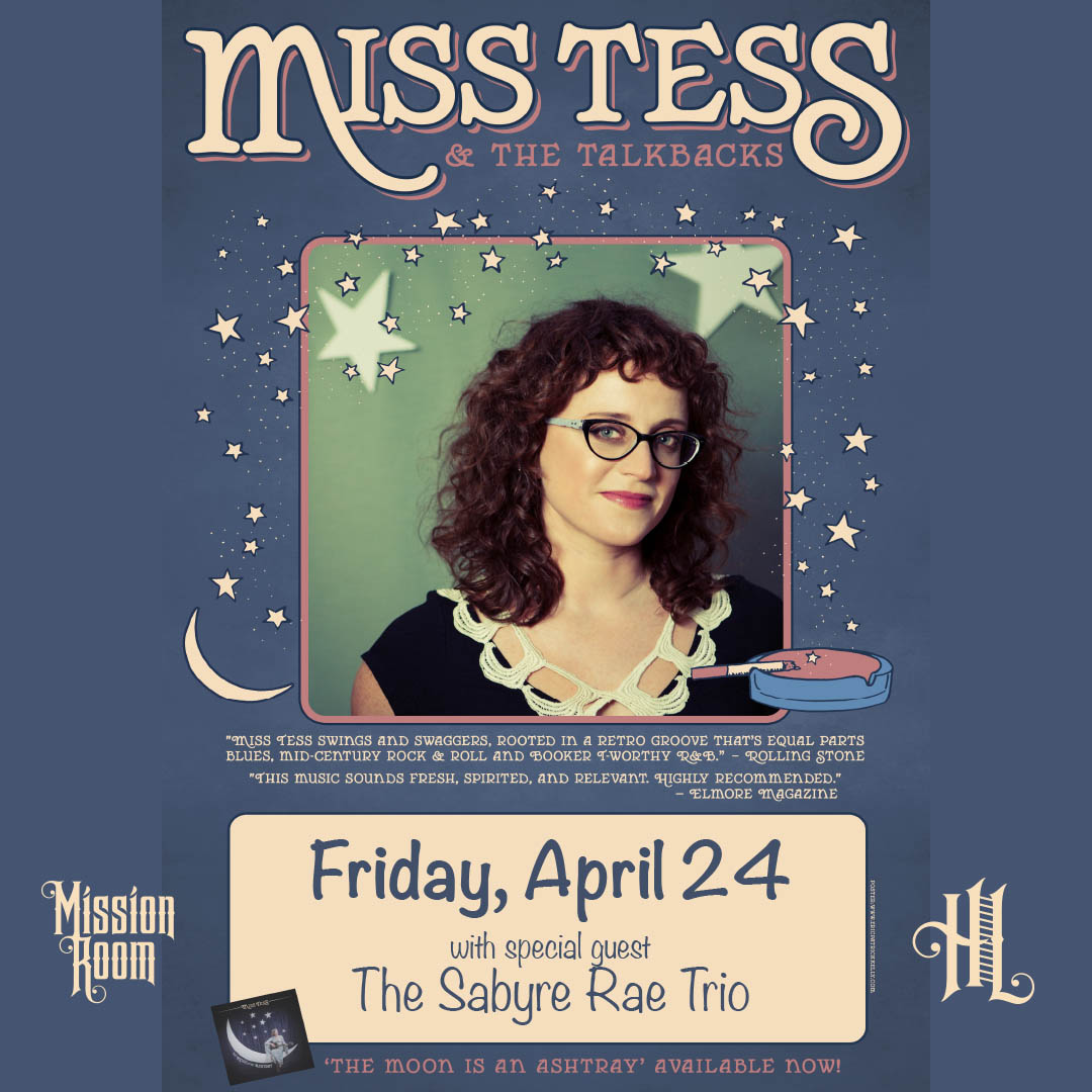 Miss Tess & The Talkbacks 'The Moon Is An Ashtray' Album Release Show with special guests The Sabyre Rae Trio - Friday, April 24 at The Hook and Ladder Mission Room