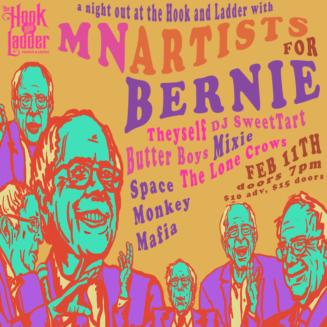 Minnesota Artists for Bernie - 2/11 at The Hook and Ladder Theater