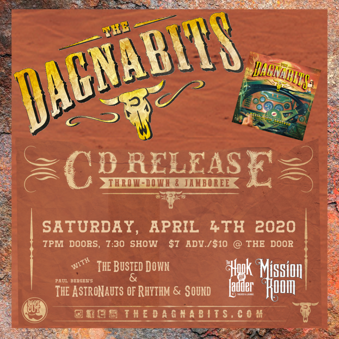 The Dagnabits 'Devil Ridin' Shotgun' CD Release Throw-Down & Jamboree with special guests The Busted Down and Paul Bergen & The Astronauts of Rhythm & Sound - Saturday, April 4 at The Hook and Ladder Mission Room