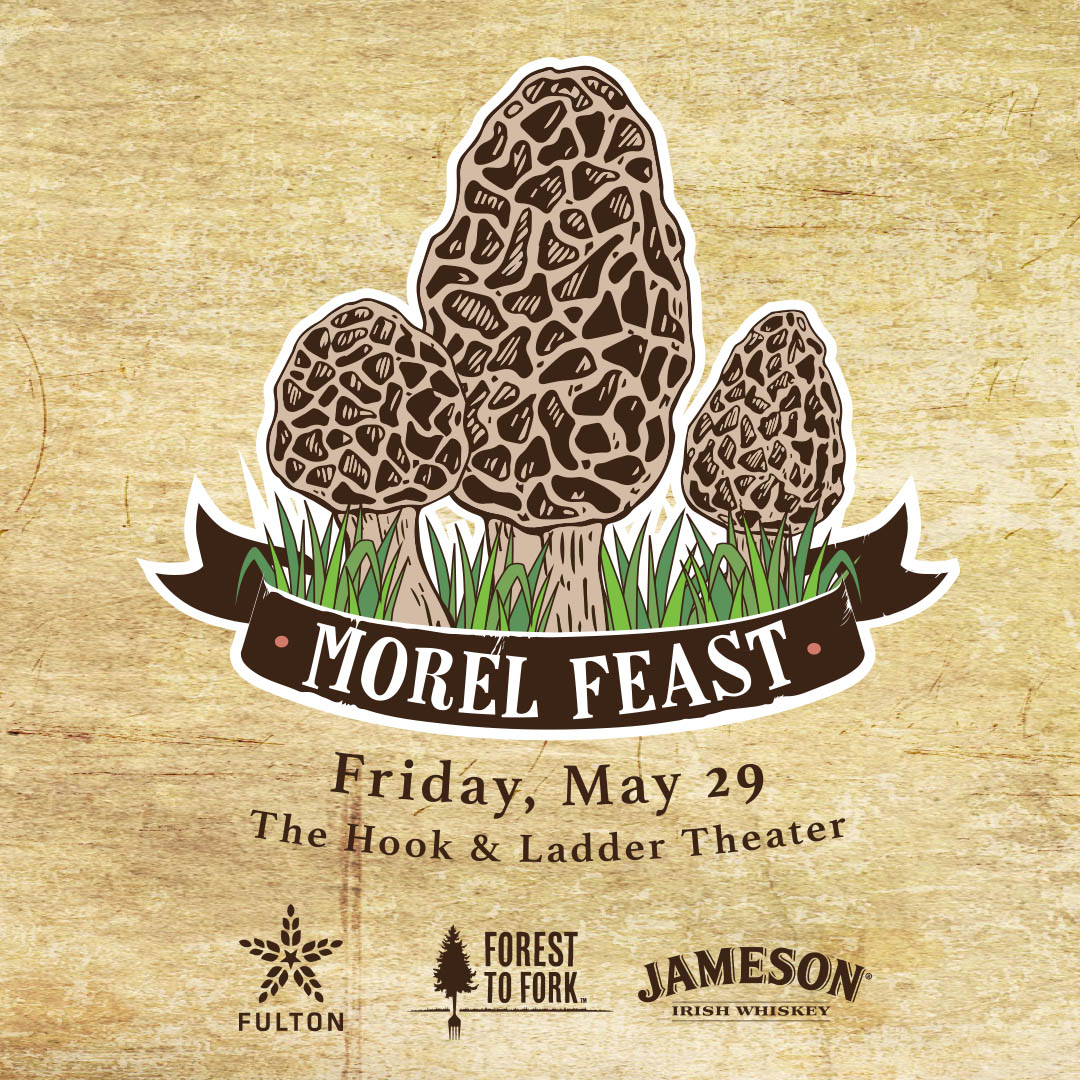 4th Annual MOREL FEAST - Friday, May 29 at The Hook and Ladder Theater