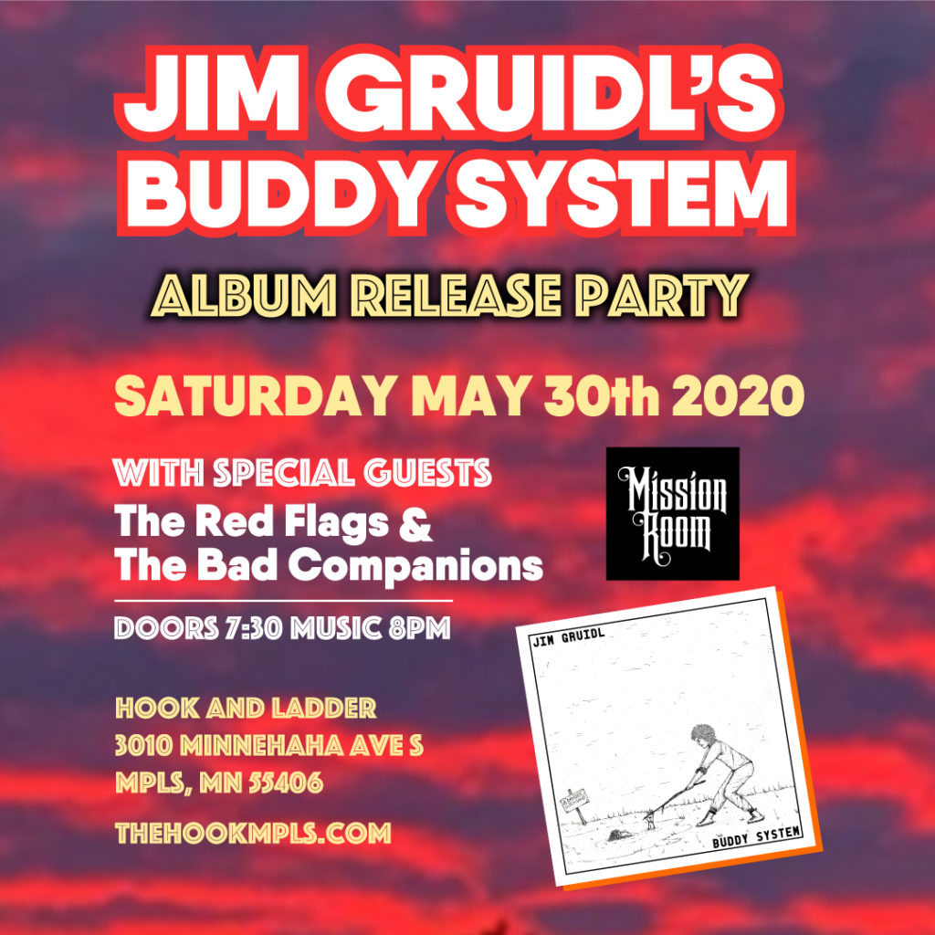 Jim Gruidl's Buddy System Record Release Party with special guests The Red Flags and The Bad Companions - Saturday, May 30 at The Hook and Ladder Mission Room