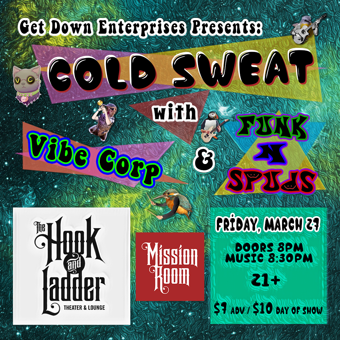 Cold Sweat with Vibe Corp. and Funk N Spuds - Friday, March 27 at The Hook and Ladder Mission Room