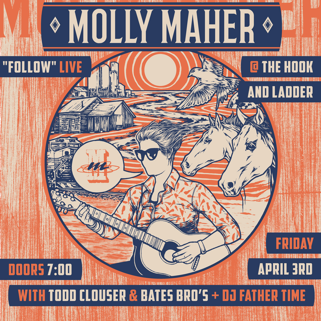 Molly Maher 'Follow' Record Release with special guests Todd Clouser & Brothers Bates and DJ Fathertime - Friday, April 3 at The Hook and Ladder Theater