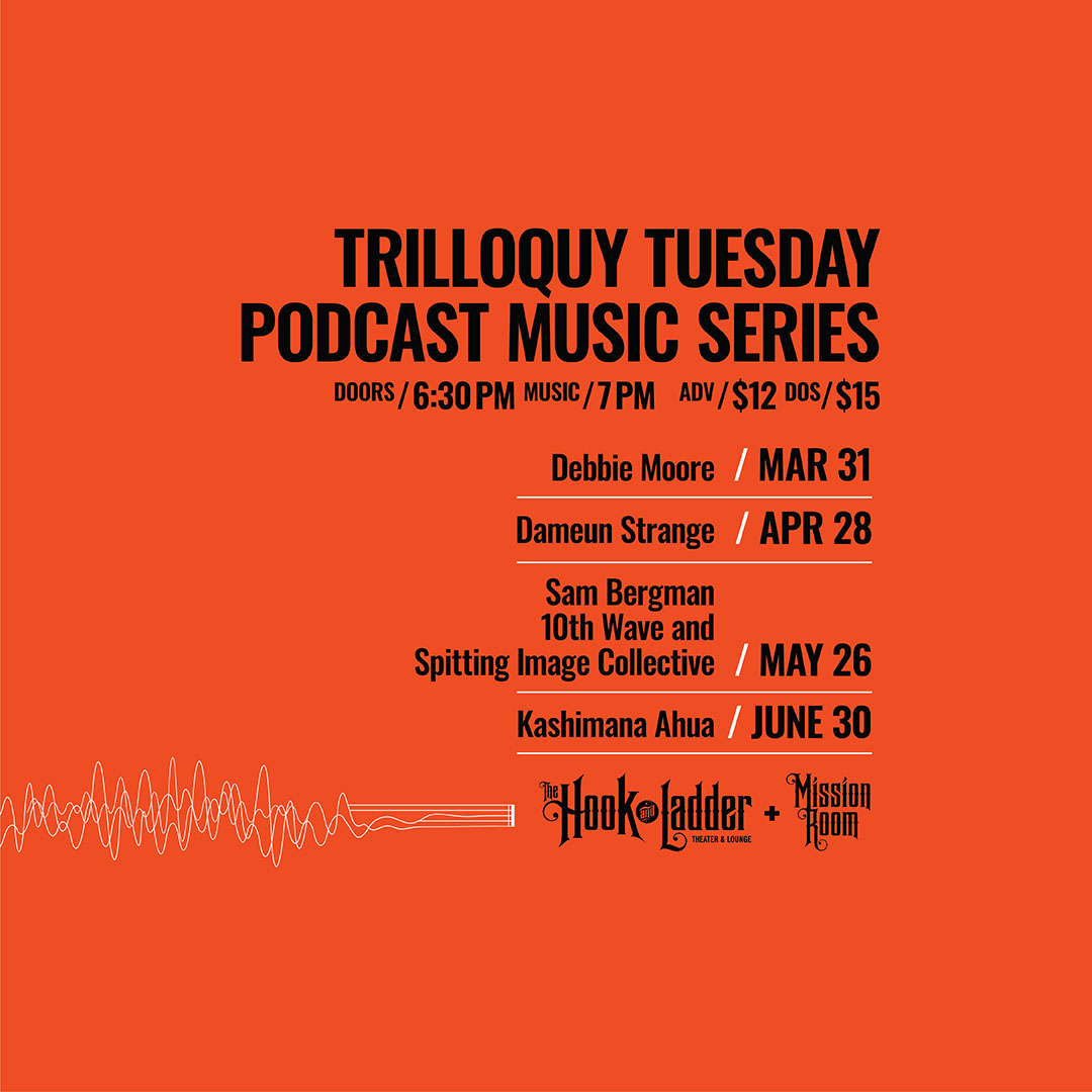 Trilloquy Tuesday presents Debbie Moore - Tuesday, March 31 at The Hook and Ladder Mission Room