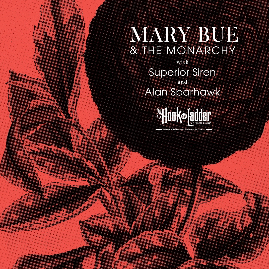 Mary Bue & The Monarchy 'The World is Your Lover' Album Release Party with special guests Superior Siren and Alan Sparhawk - Friday, May 22 at The Hook and Ladder Theater