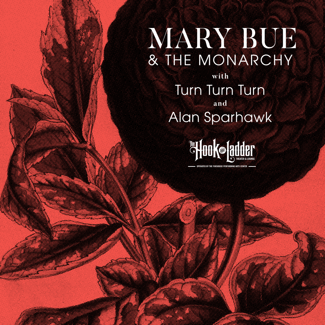 Mary Bue & The Monarchy 'The World is Your Lover' Album Release Party with special guests Turn Turn Turn and Alan Sparhawk - Friday, October 23 at The Hook and Ladder Theater