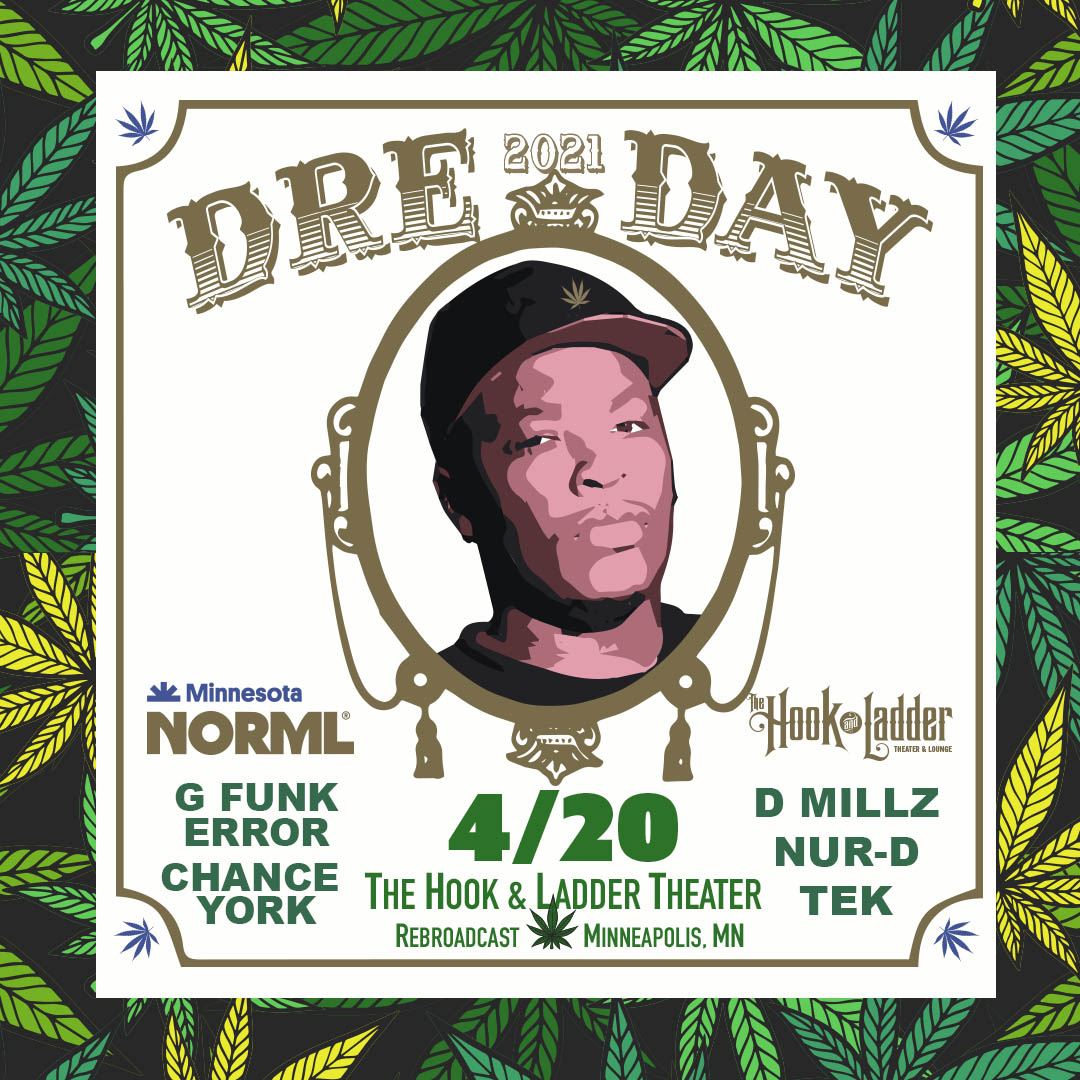 """Dre Day 2021 - 4/20 Edition 'REBROADCAST"""" for $4.20 - Live band: The G Funk Error will be backing special guests: Chance York, D Millz, Tek, & Nur-D"""