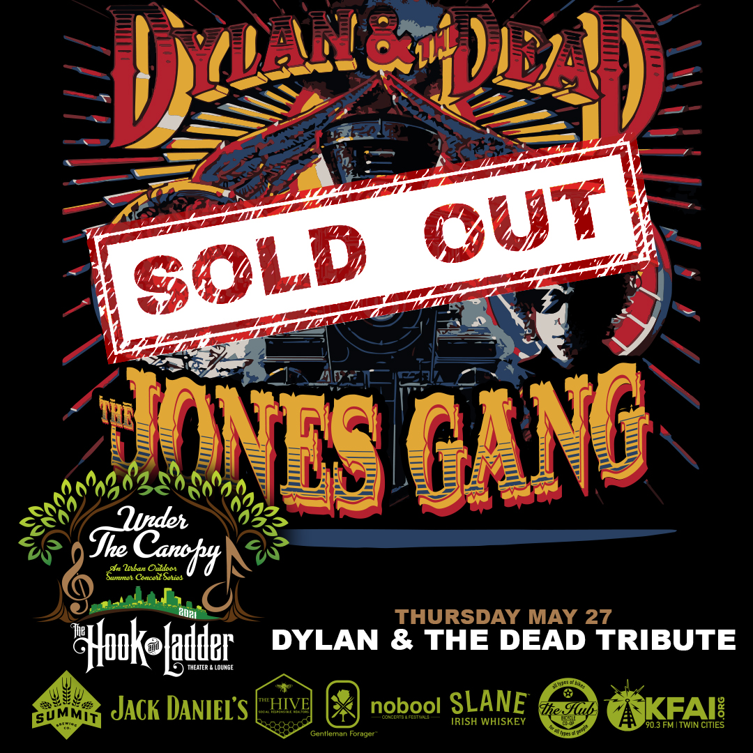 SOLD OUT - Dylan & The Dead Tribute with The Jones Gang - Under The Canopy at The Hook and Ladder Theater - Thursday, May 27