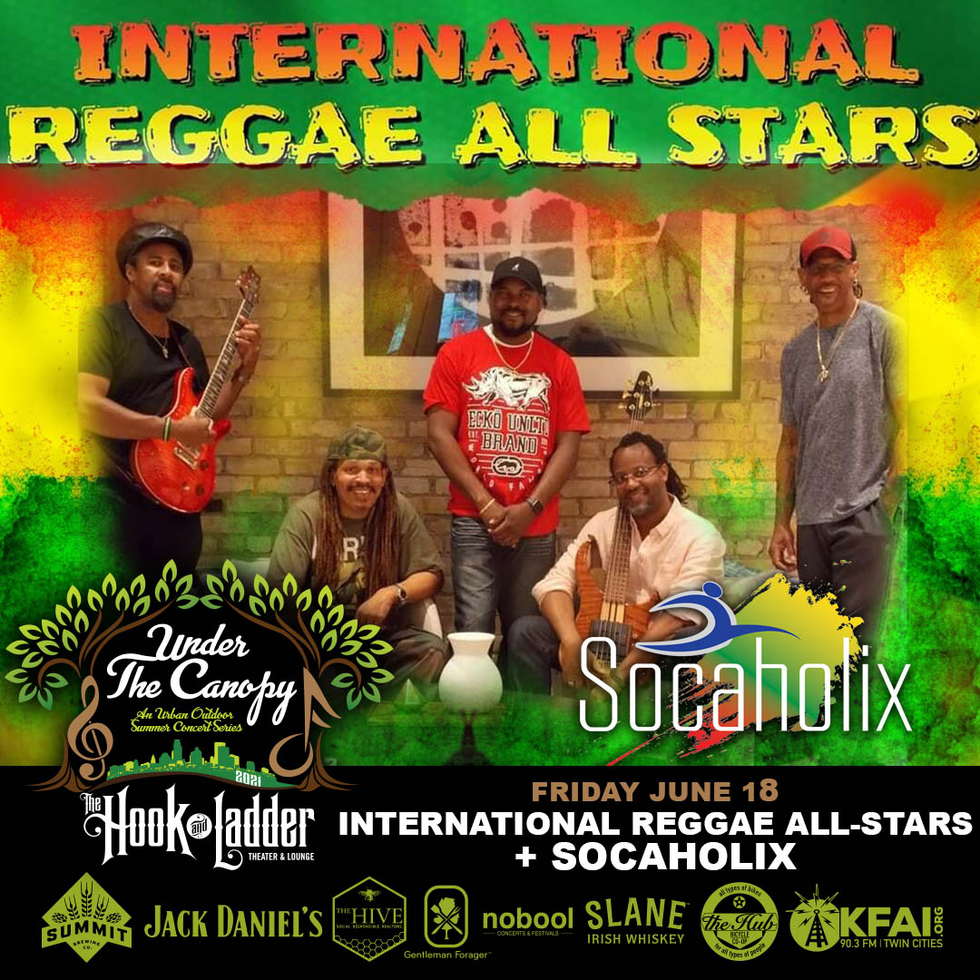 International Reggae All-Stars / Socaholix - Under The Canopy at The Hook and Ladder Theater - Friday, June 18