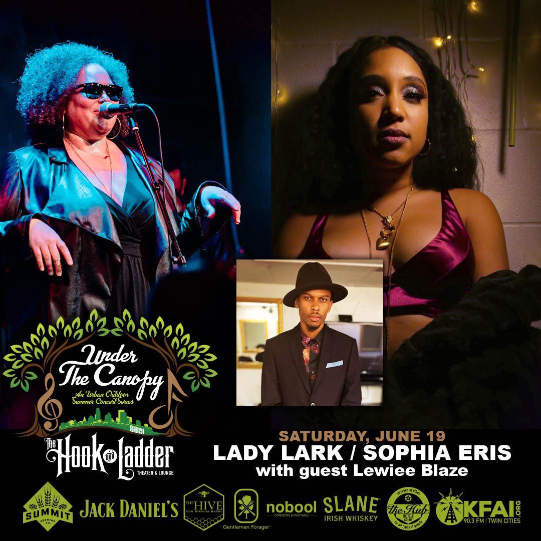 Lady Lark & Sophia Eris with Lewiee Blaze - Under The Canopy at The Hook and Ladder Theater - Saturday, June 19, 2021 - Minneapolis, MN
