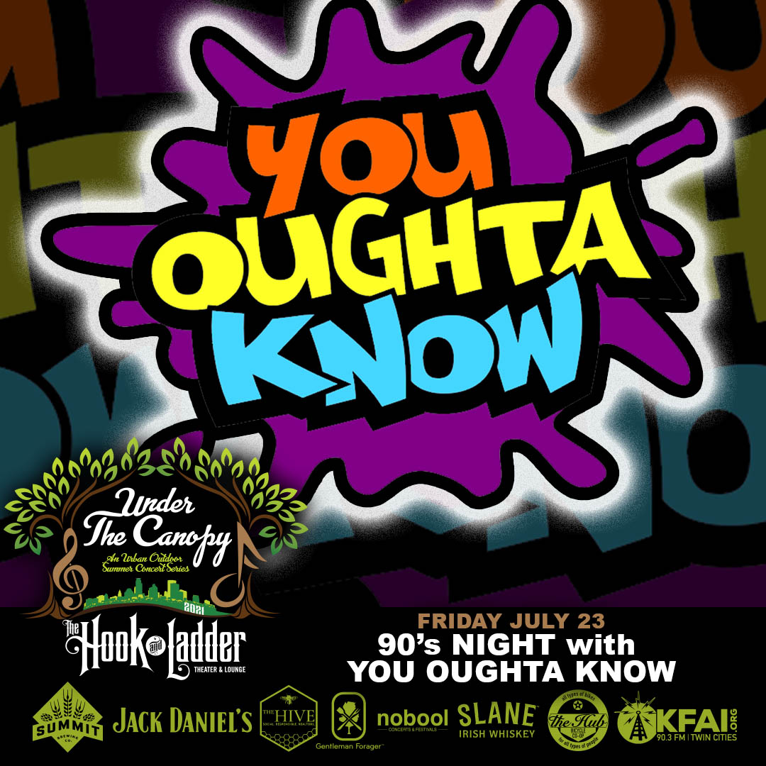 90s Night with You Oughta Know - Under The Canopy at The Hook and Ladder Theater - Friday, July 23