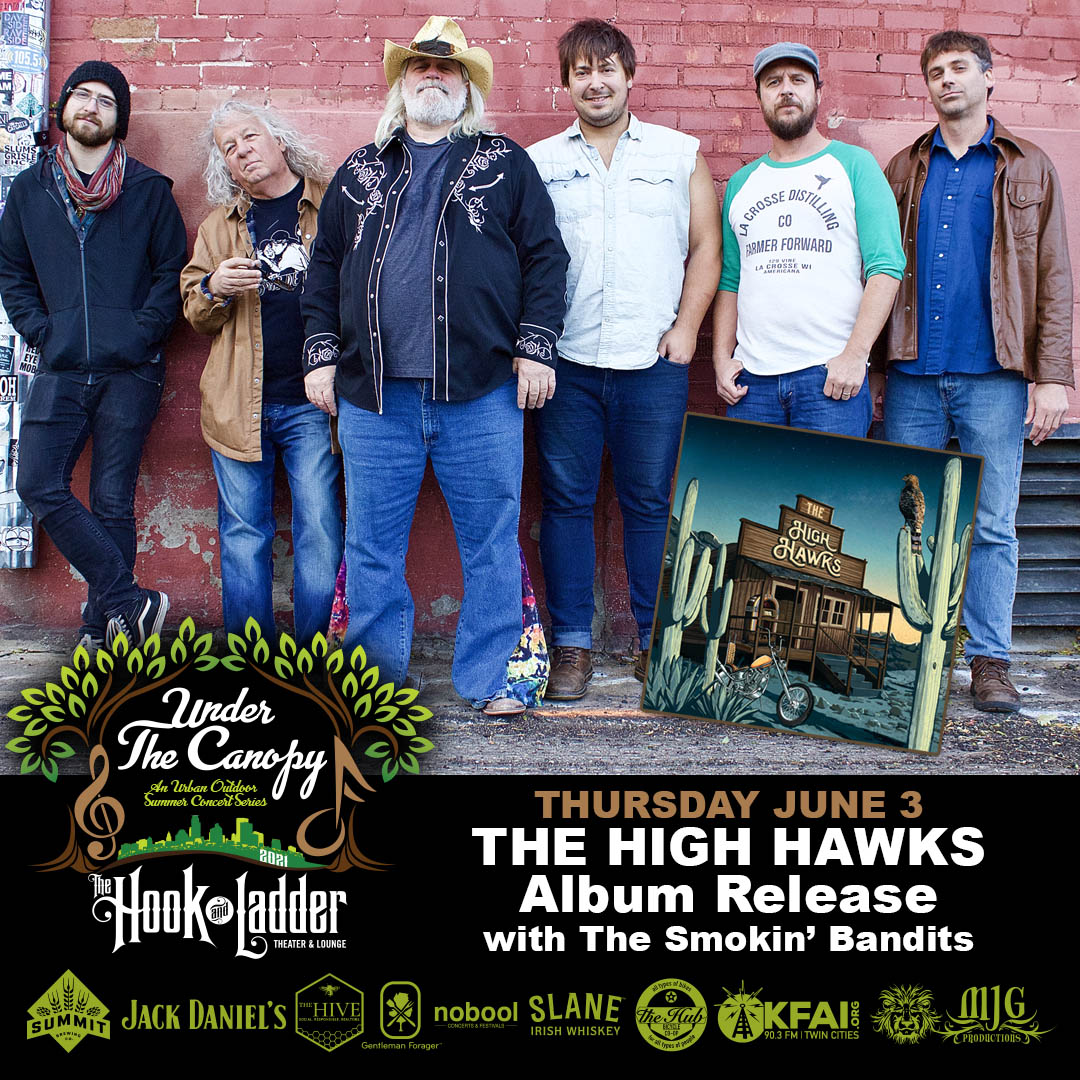 The High Hawks - Album Release with The Smokin' Bandits - Under The Canopy at The Hook and Ladder Theater - Thursday June 3