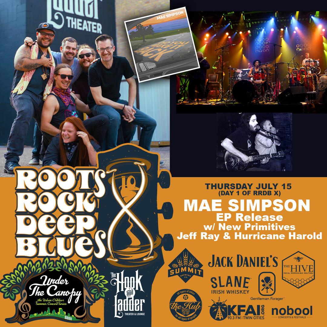 Mae Simpson Music - EP Release with special guests New Primitives, & Jeff Ray & Hurricane Harold - Thursday July 15 - Under The Canopy at The Hook and Ladder Theater - Roots, Rock, & Deep Blues Festival Fundraiser