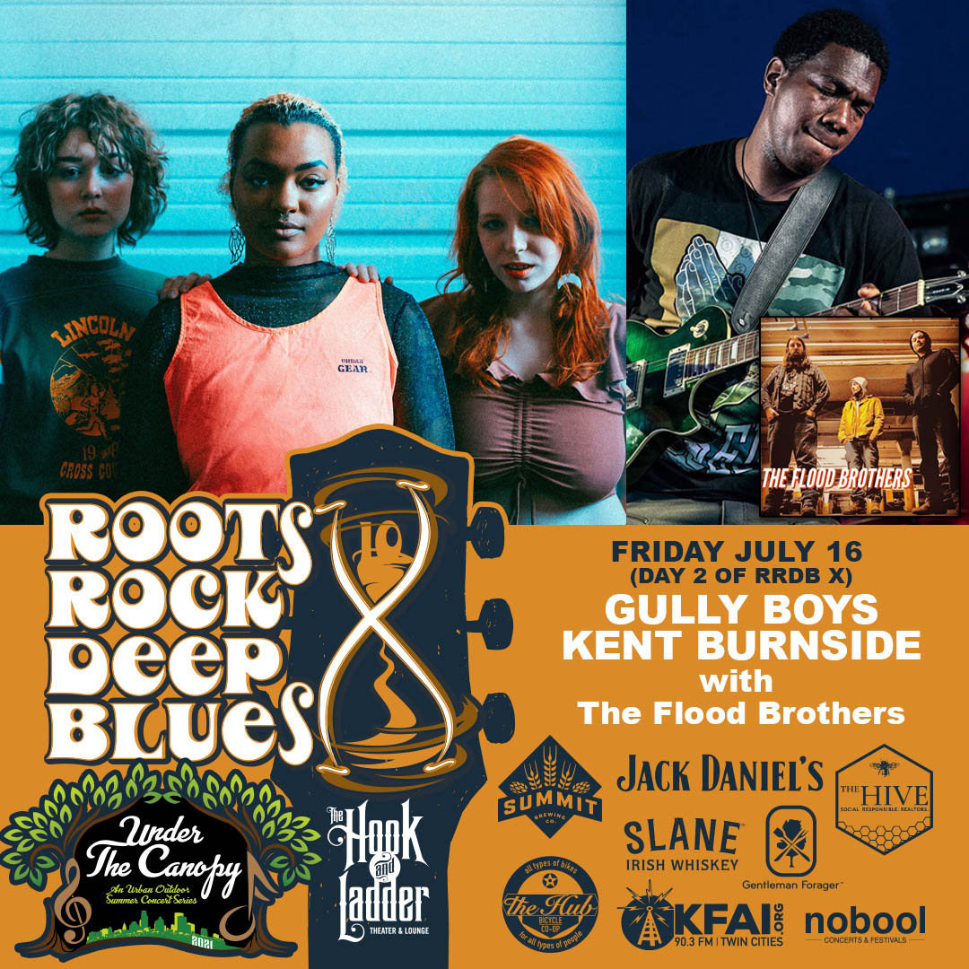 Roots, Rock, & Deep Blues Festival X - Gully Boys / Kent Burnside with The Flood Brothers - Friday July 16 - Under The Canopy at The Hook and Ladder Theater