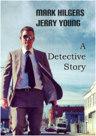 """Jerry D. Young """"A Detective Story"""""""