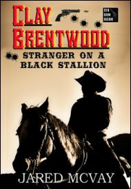 "Jared McVay ""Clay Brentwood: Stranger on a Black Stallion"""