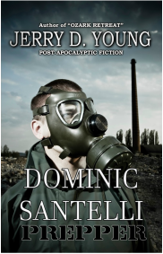 "Jerry D. Young ""Dominic Santelli: Prepper"""