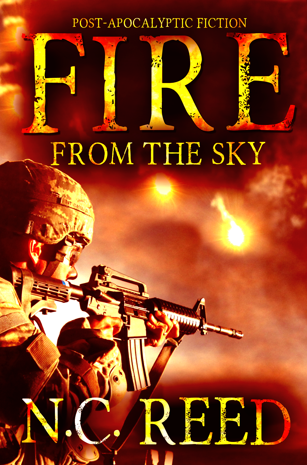 """Fire From the Sky: Book 1: The Sanders Saga"""