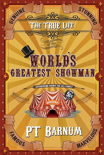 """The True Lif of the World's Greatest Showman"""