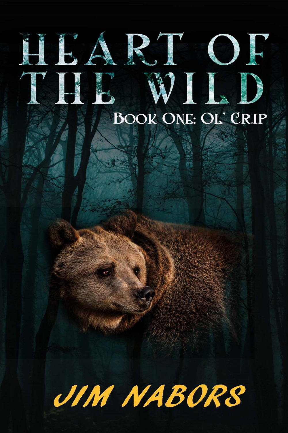 Heart of the Wild: Book 1: Ol' Crip