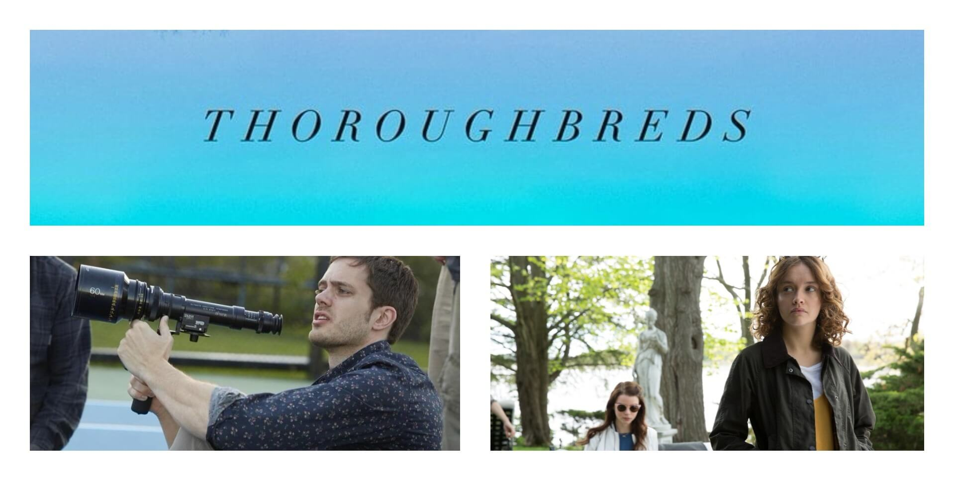 Thoroughbreds – Interview with Director Cory Finley