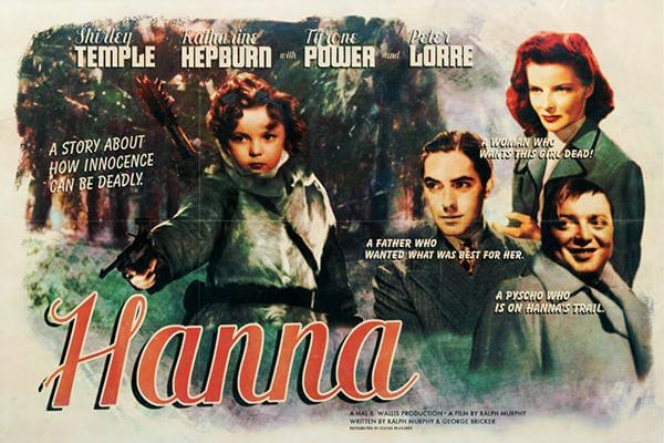 Shirley Temple, Katharine Hepburn, Peter Lorre, Hanna (2011) - Modern Films Re-Imagined into Classic Posters